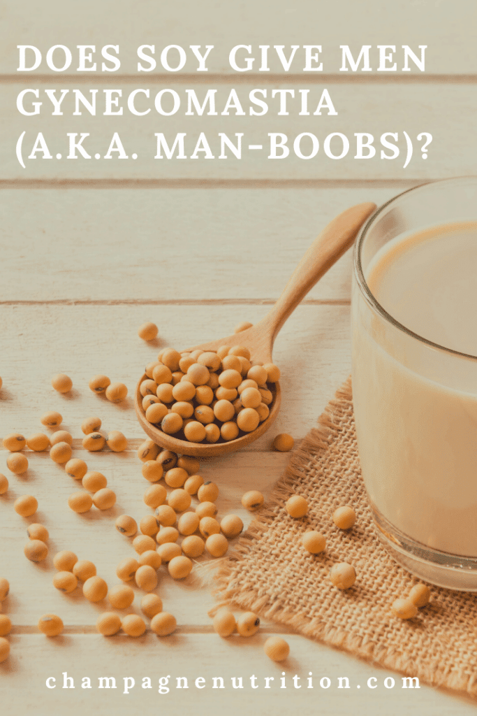 Does soy give men Gynecomastia? (aka man-boobs)