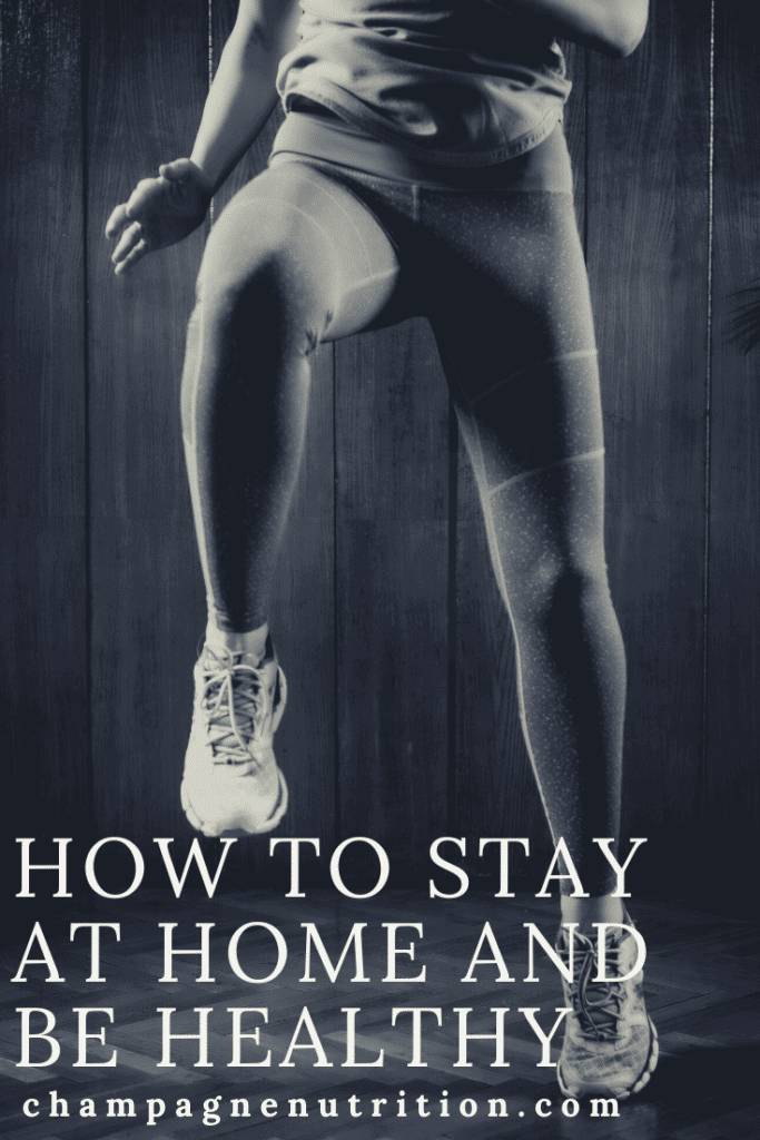 How to Stay at Home and Be Healthy